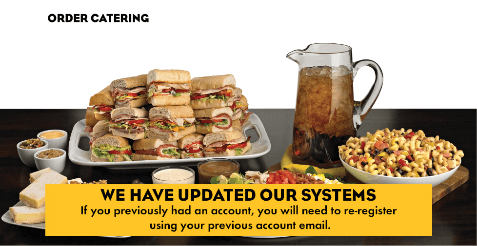 Order Catering. We have updated our systems: If you previously had an account, you will need to re-register using your previous account email.